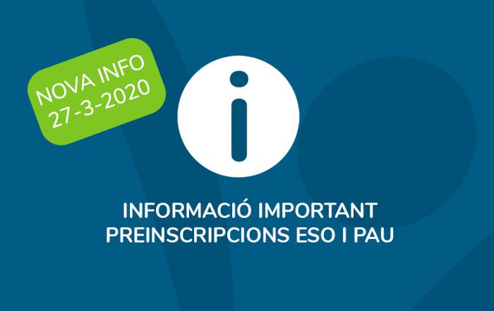 NOVA INFO PAU (27-3-20) I PREINSCRIPCIONS ESO (17-3-20)