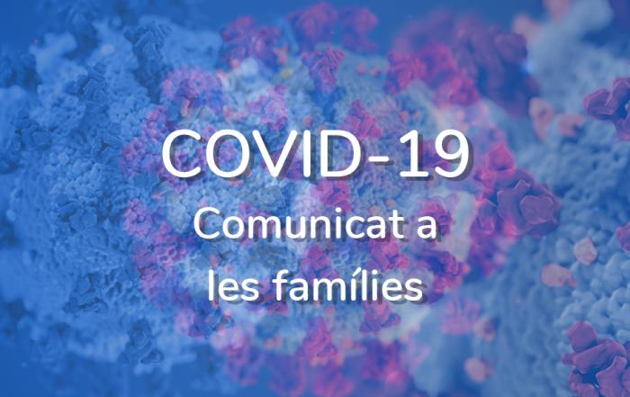 COVID-19 Comunicat a les famílies