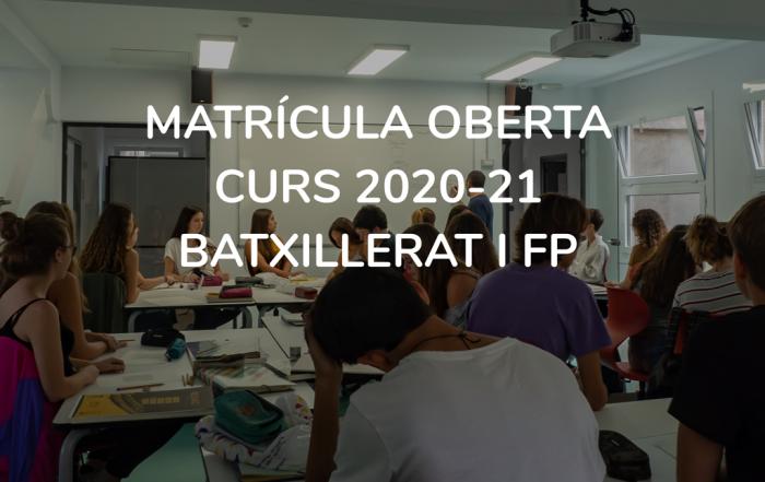 matricula oberta curs 2020-21 BATXILLERAT I FP